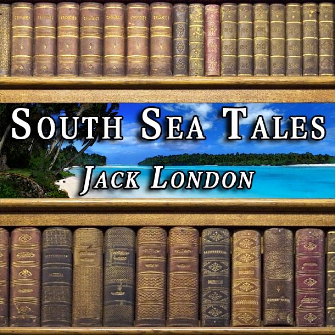 South Sea Tales (unabridged)