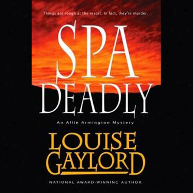 Spa Deadly: An Allie Armington Mystery (unabridged)