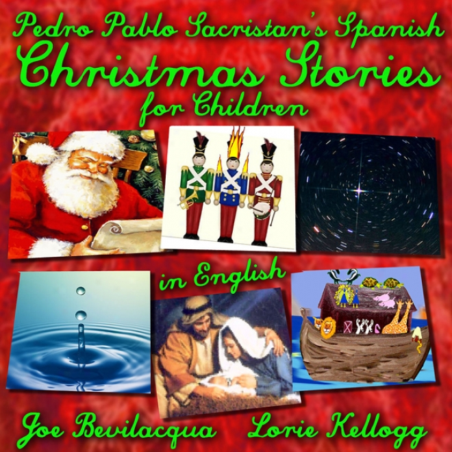 Spanish Christmas Stories For Chuldren: Translated Into English (unabridged)