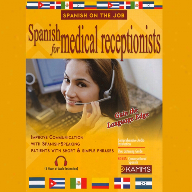 Spanish During Of medicine Receptionists (unabridged)
