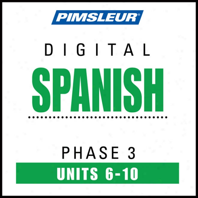 Spanish Appearance 3, Unit 06-10: Learn To Speak And Understand Spanish In the opinion of Pimsleur Language Prohrams