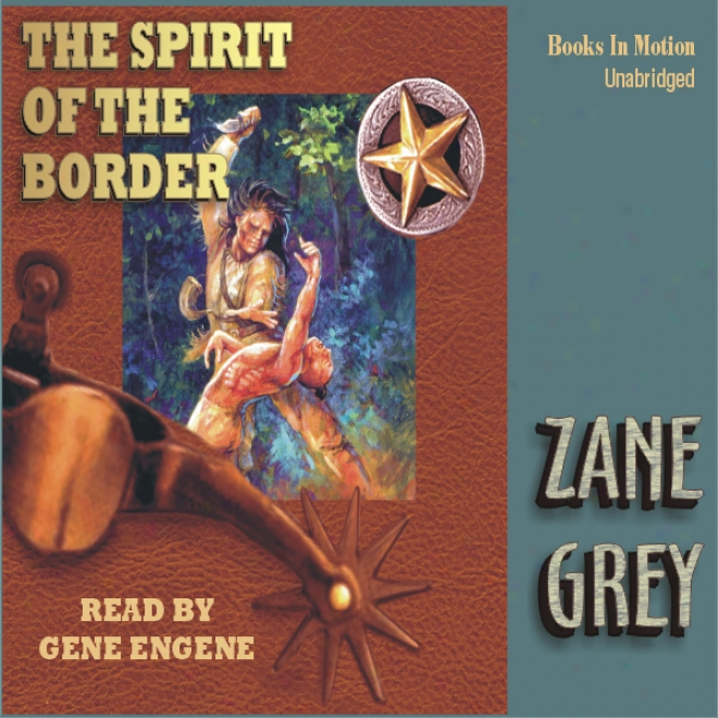 Spirit Of The Border (unabridged)