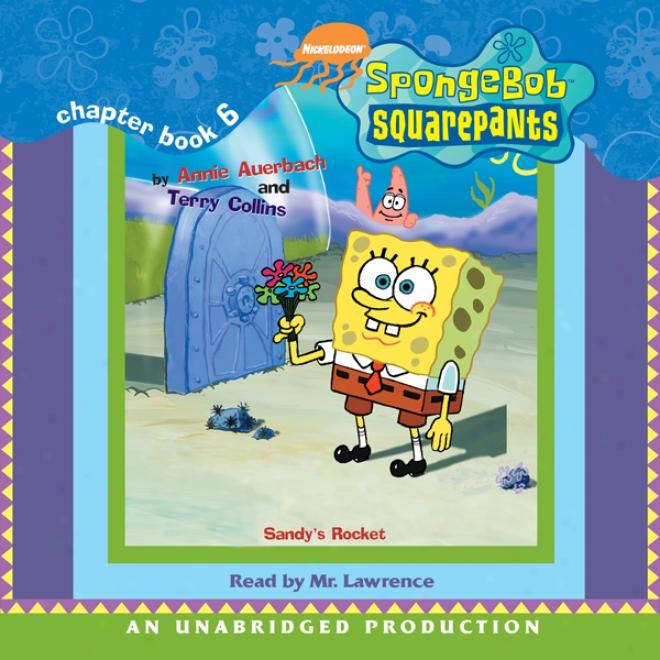 Spongebob Squarepants #6: Sandy's Rocket (unabrieged)