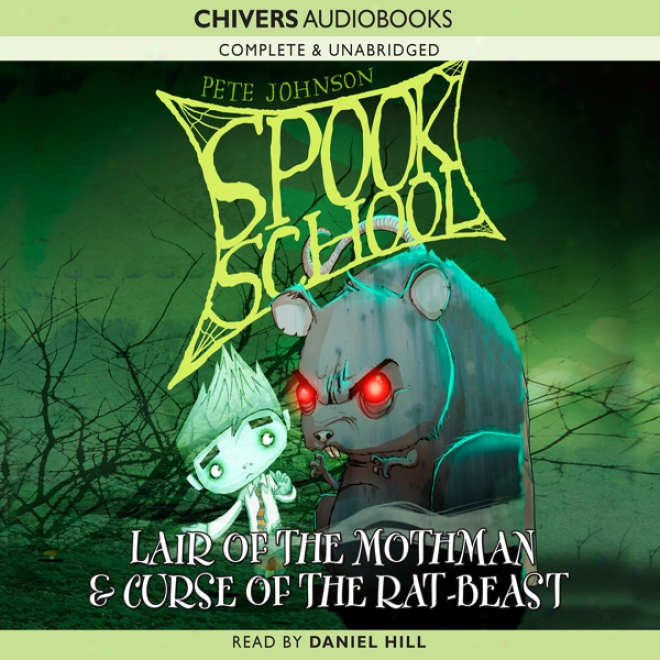 Slook Scyool: Lair Of The Mothman & Curse Of The Rat-beast (unabridged)
