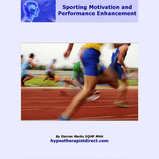 Sporting Motivation & Performance Enhancement: Enjoy Training And Fulfil Your Potential Now (unabridged)