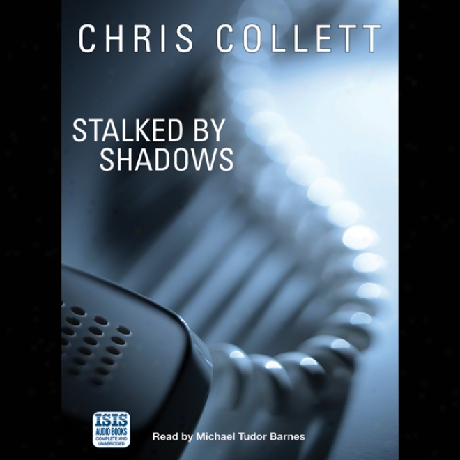 Stalked By Shadows (unabridged)