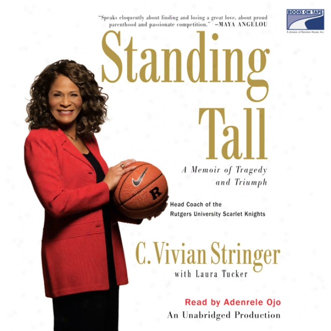 Standinng Tall: A Mdmoir Of Tragedy And Triumph (unabrided)