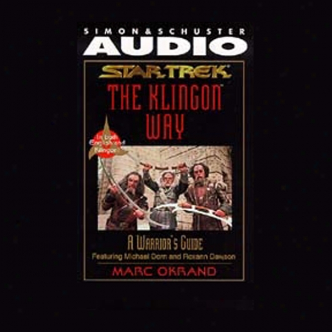 Star Trek: The Klingon Way, A Warrior's Guide