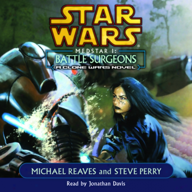Star Wars: Clone aWrs: Medstar I: Battle Surgelns
