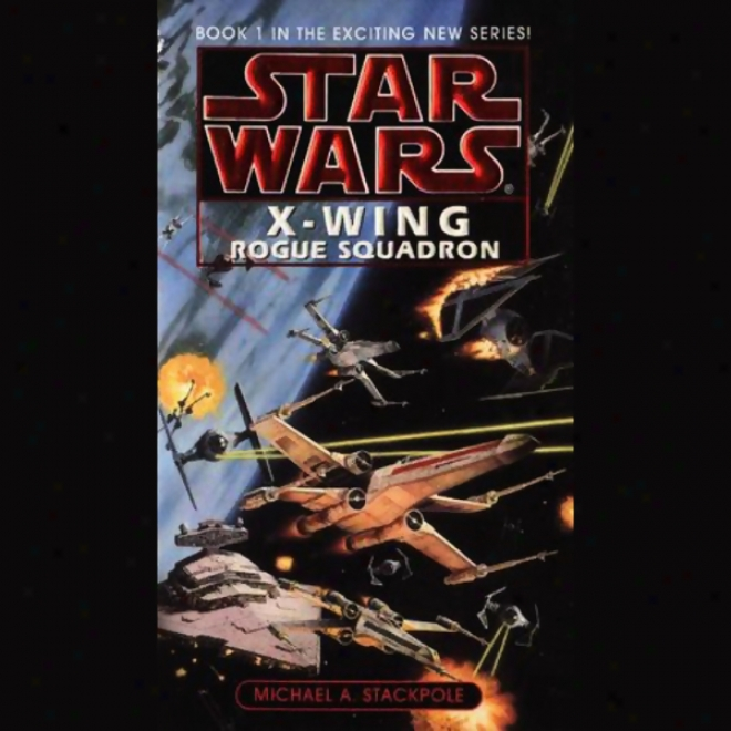 Star Wars: The X-wing Series, Volume 1: Rgue Squadron
