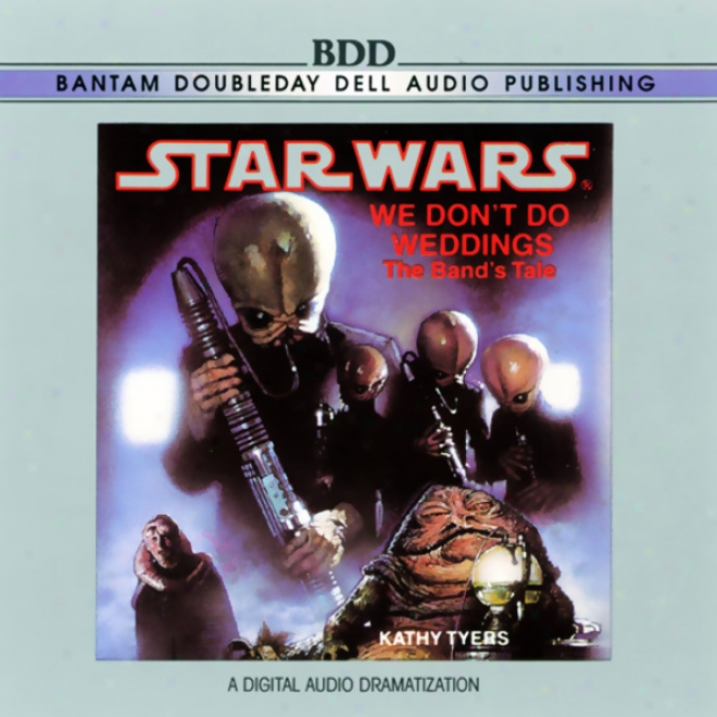 Star Wars: We Don't Do Weddings (dramatized)