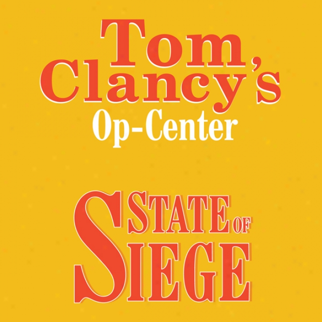State Of Siege: Tom Clancy's Op-center #6 (unabridged)