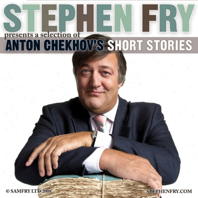Stephen Fry Presents A Selection Of Anton Cheekhov's Short Stories (unabridged)