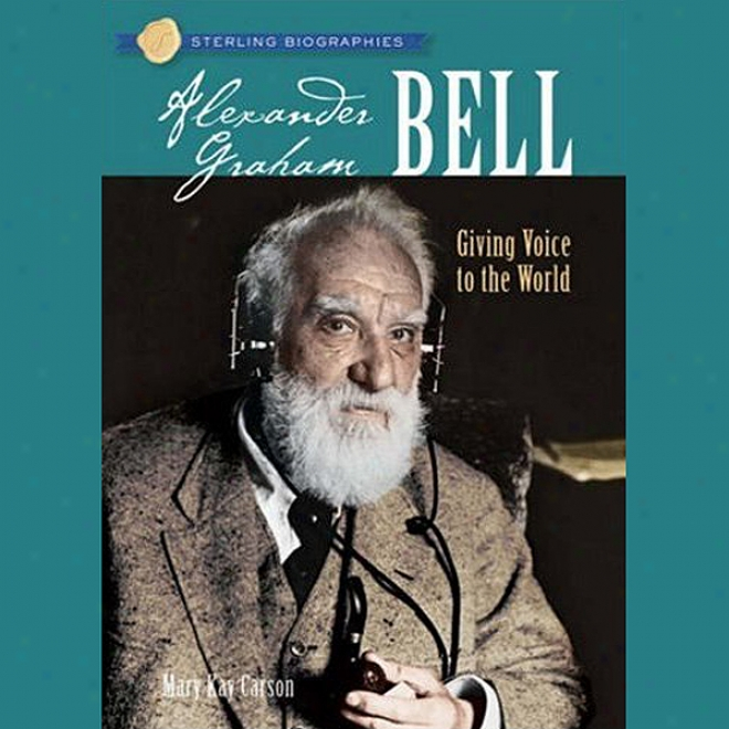Sterling Biographies: Alexander Graham Bell (unabridged)