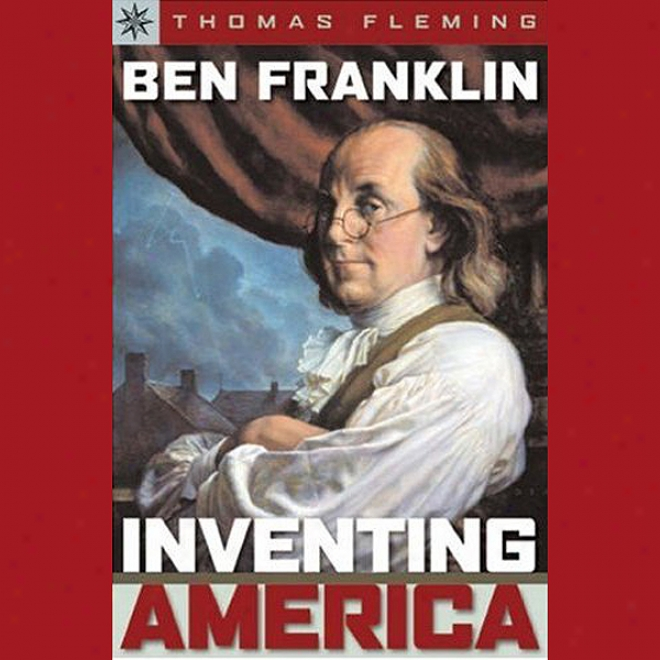 Sterling Point Books: Ben Franklin: Inventing America (unabridged)
