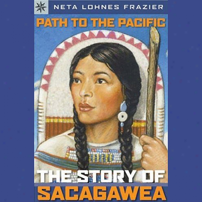 Sterling Point Books: Track  To The Pacific: Story Of Sacagawea (unabridged)