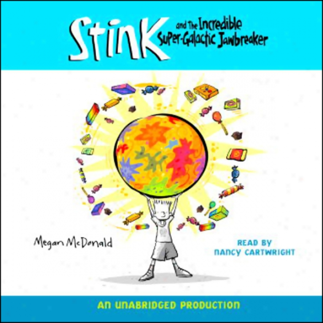 Stink And The Incredible Super-aglactic Jawbreaker (unabridged)