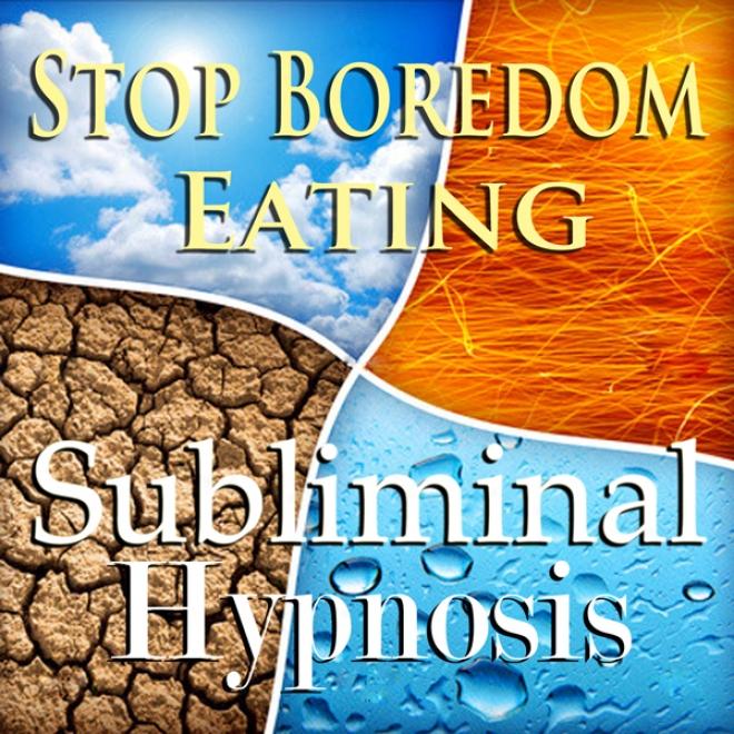 Stop Boredom Eating Sublimimal Affirmations: Energy & Self-control, Appetite Contrl, Solfeggio Tones, Binaural Beats, Self Help Meditation