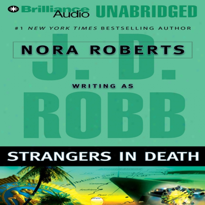 Strangers In Death: In Death, Book 26 (unabridged)