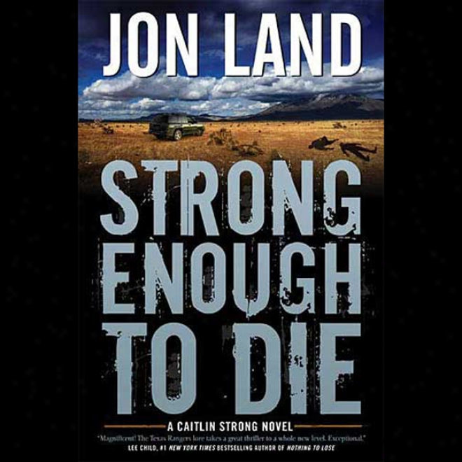 Strong Enough To Die: A Caitlin Strong Novel (unabridged)