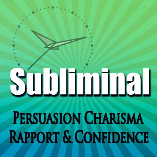 Subliminal Persuasion: Charisma Rapport Trust & Connfidence Binaural Meditation Rpc & Ngn