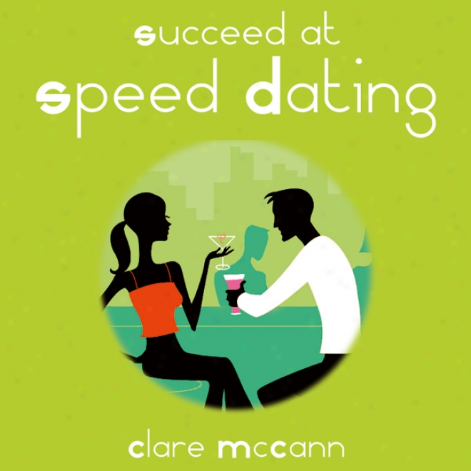 Succeed At Speed Dating (unabridged)