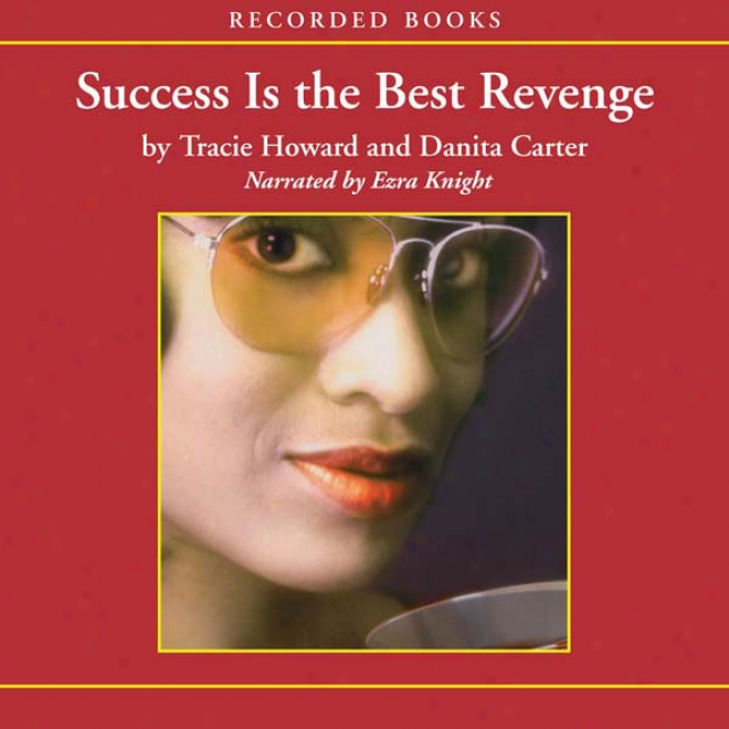 Success Is The Best Revenge (unabridged)