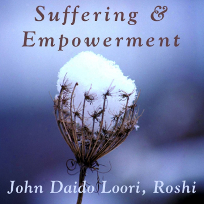Suffering And Empowerment: Suffering Cannot Reach It