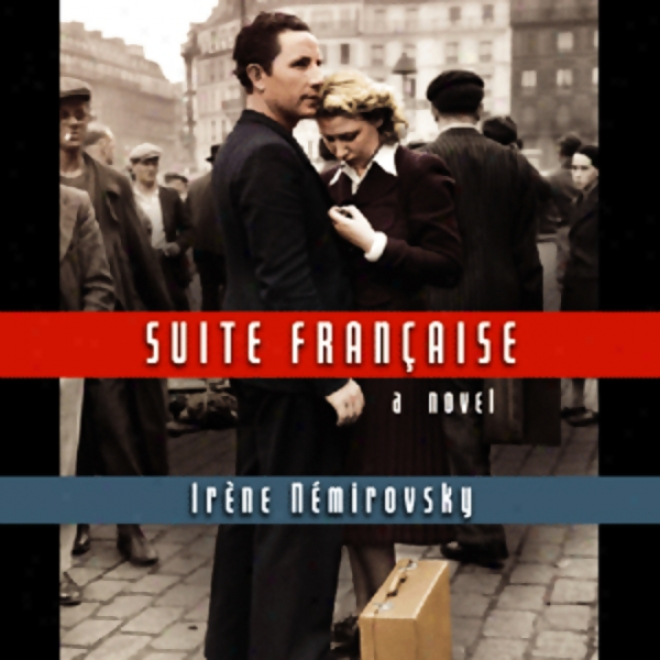 Suite Francaise: A Novel (unabridged)