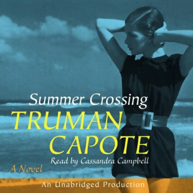 Summer Crossing: A Novel (unabridged)