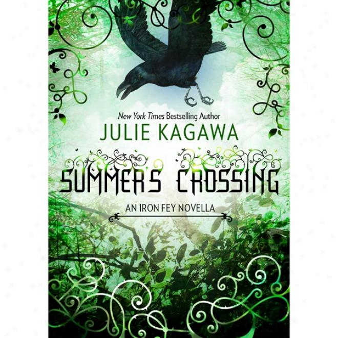 Summer's Crossing: The Iron Fey (unabridged)