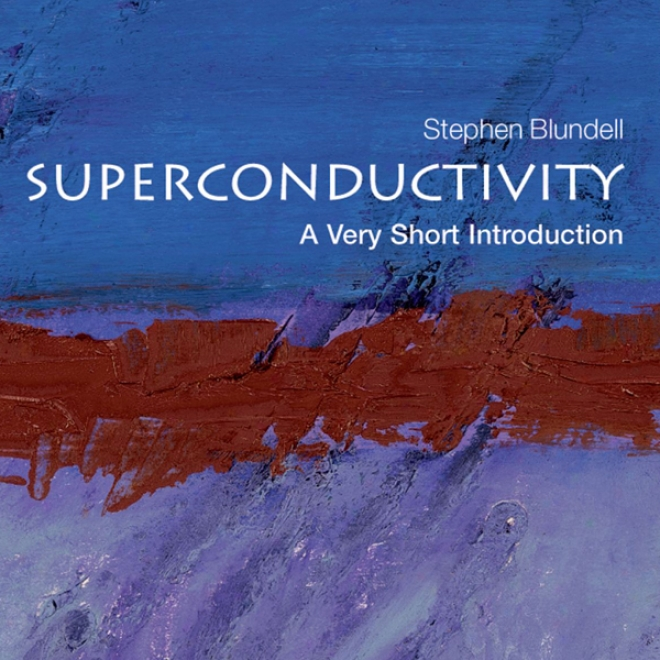 Superconductivity: A Very Near Preface (unabridged)