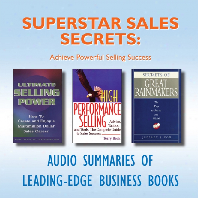 Superstar Sales Secrets: Achieve Powerful Selling Success