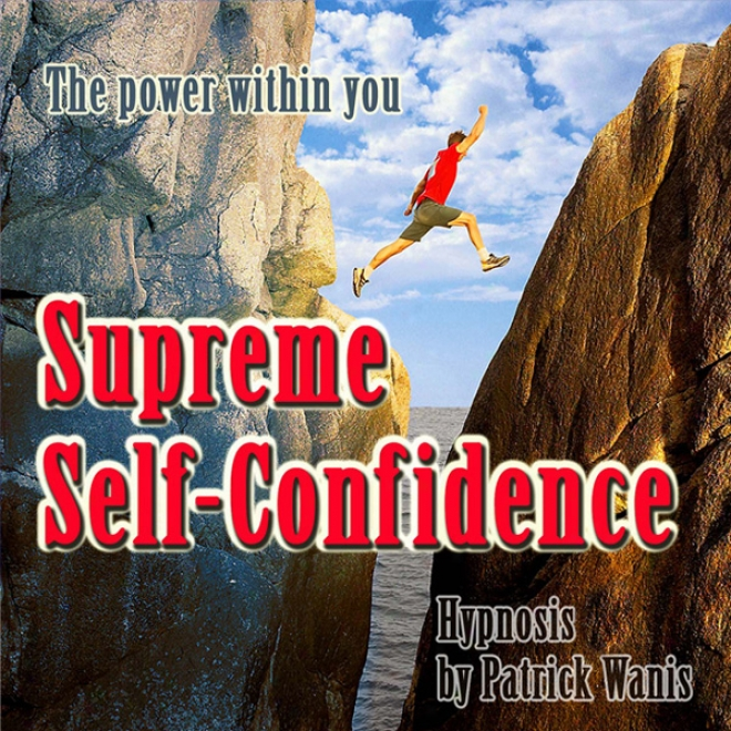 Supreme Self-confidence (unabridged)