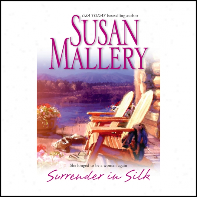 Surrender In Silk (unabridged)