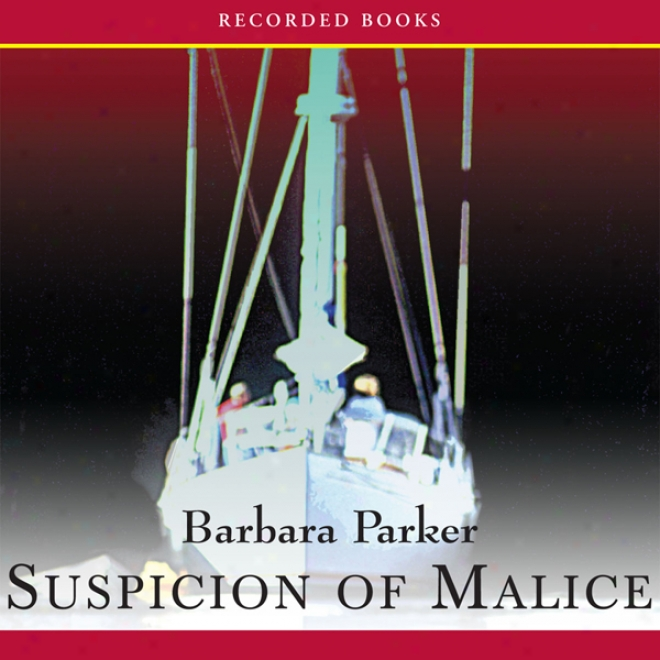 Suspicion Of Malice: A Gail Connor And Anthony Quintana Novel (unabridged)