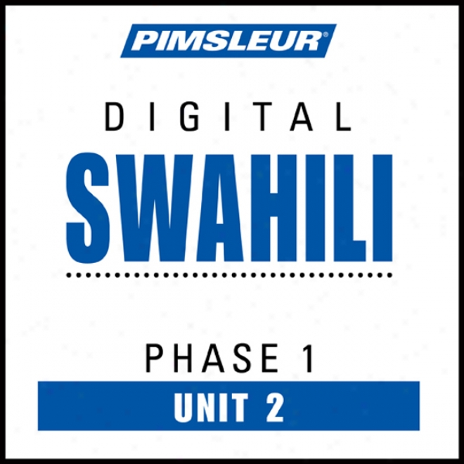 Swahili Phase 1, Ujit 02: Learn To Speak And Understand Swahili With Pimsleur Language Programs
