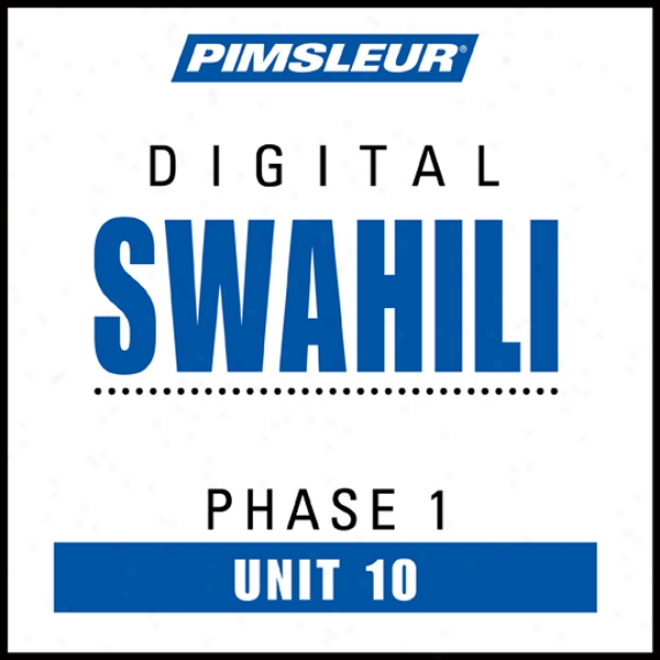 Swahili Phase 1, Unit 10: Learn To Speak And Understand Swahili With Pimsleur Language Programs
