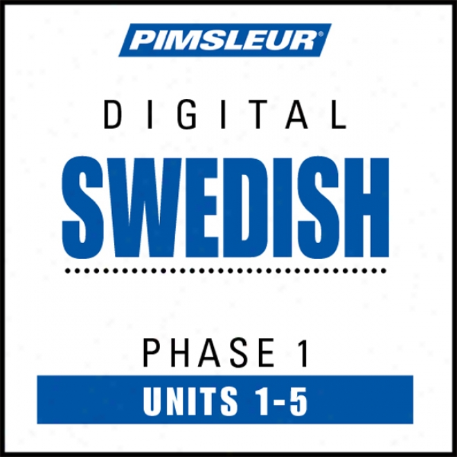 Swedish Phase 1, Unit 01-05: Be informed of To Speak And Understand Swedish With Pimsleur Language Programs