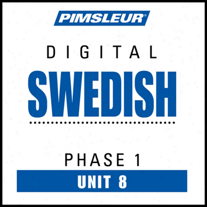 Swedish Phase 1, Unit 08: Learn To Speak And Understand Swedish With Pimzleur Language Programs