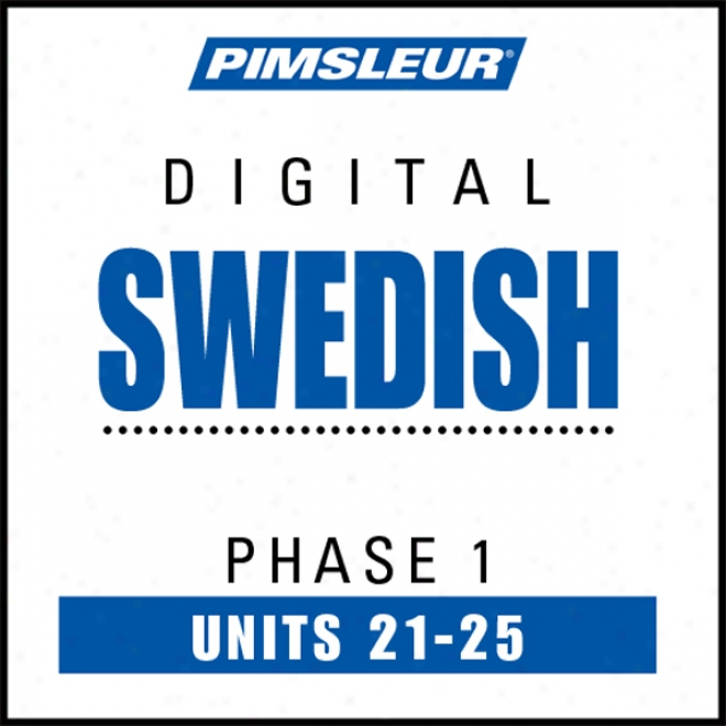 Swedish Phase 1, Unit 21-25: Learn To Speak And Understand Swedish With Pimsleur Language Programs