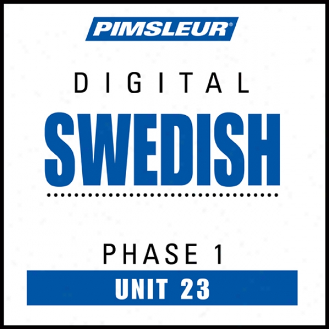 Swedish Phase 1, Unit 23: Learn To Speak And Be an intelligent being Swedish With Pimsleur Language Programe