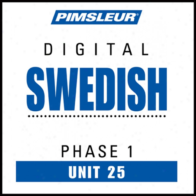 Swedish Phase 1, Unit 25: Learn To Speak And Understand Swedish With Pimsleur Language Programs