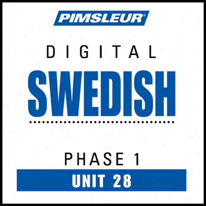 Swedish Phase 1, Unit 28: Get a knowledge of To Speak And Understand Swedish With Pimsleur Language Programs