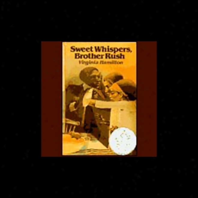 Sweet Whispers, Brother Rush (unabridged)