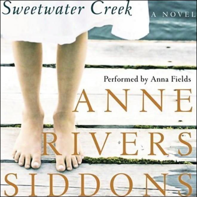Sweetwater Creek: A Novel (unabridged)