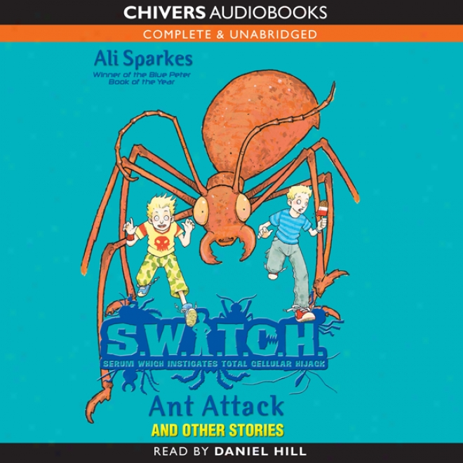 S.w.i.t.c.h.: Ant Attack And Other Stories (unabridged)