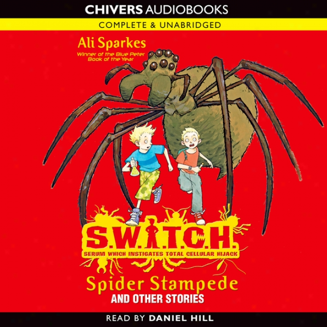 S.w.i.t.c.h.: Spider Stampede And Other Stories (unabridged)