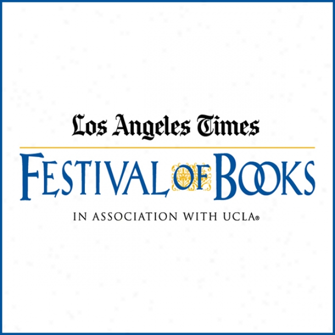 T. C. Boyle With An Introduction By Georges Bprchardt (2009): Los Angeles Times Festival Of Books