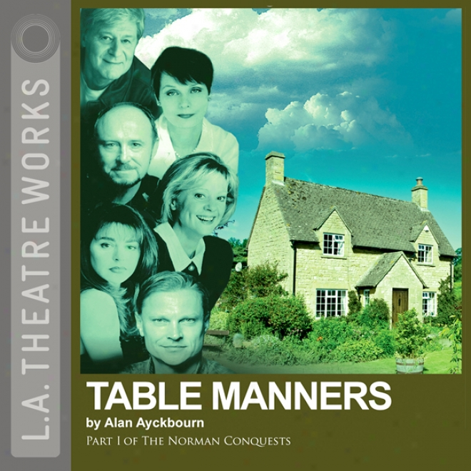 Table Mannees: Part One Of Alan Ayckbourn's The Norman Conquests Trilogy (dramatized)